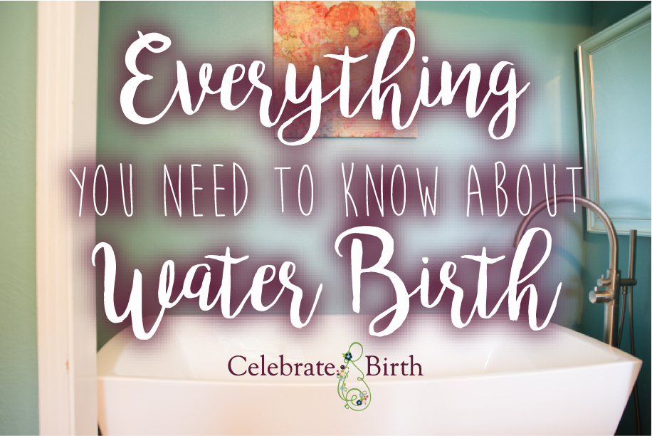 Everything You Need to Know About Waterbirth