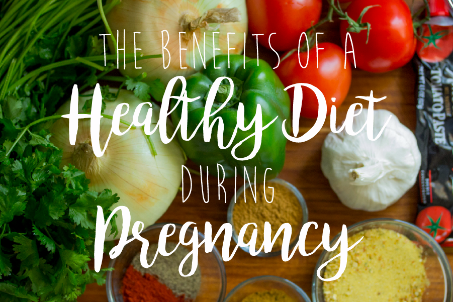 The Benefits of a Healthy Diet During Pregnancy