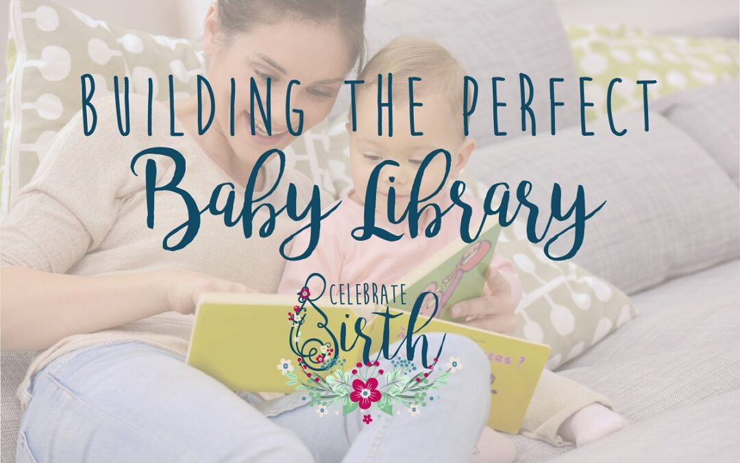 Building the Perfect Library for Your Baby