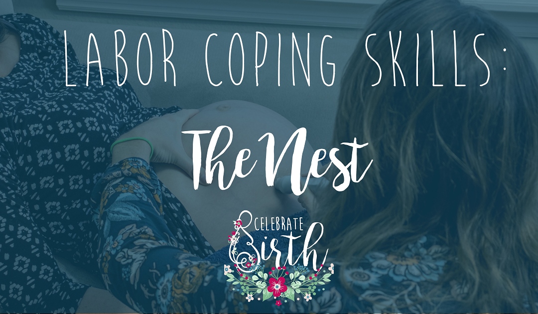Labor Coping Skills: The Nest