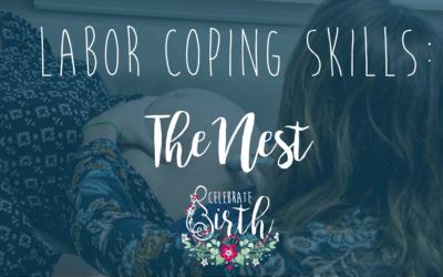 Labor Coping Skills: The Nest