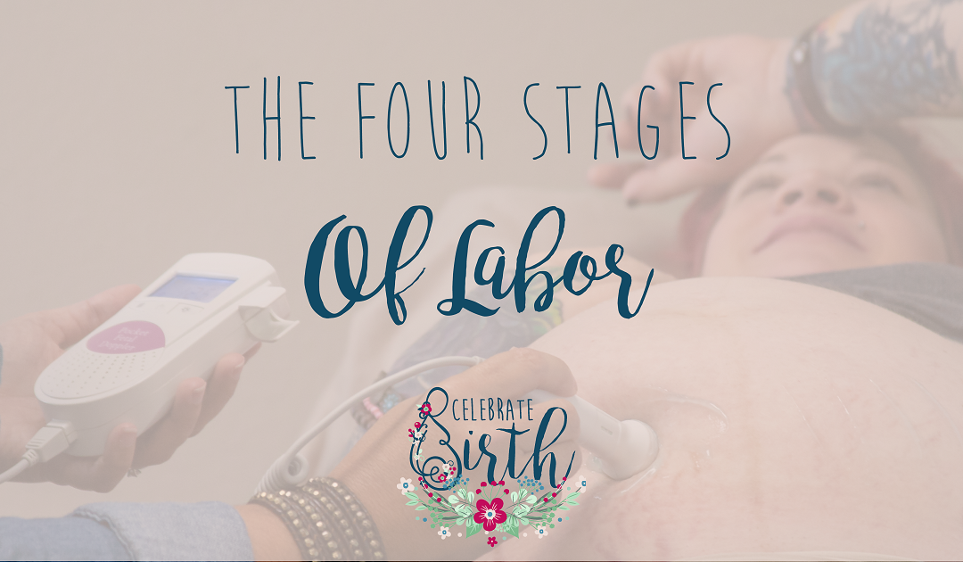 The Four Stages of Labor | Celebrate Birth