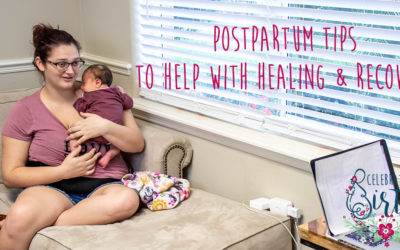 Postpartum Tips to Help with Healing & Recovery