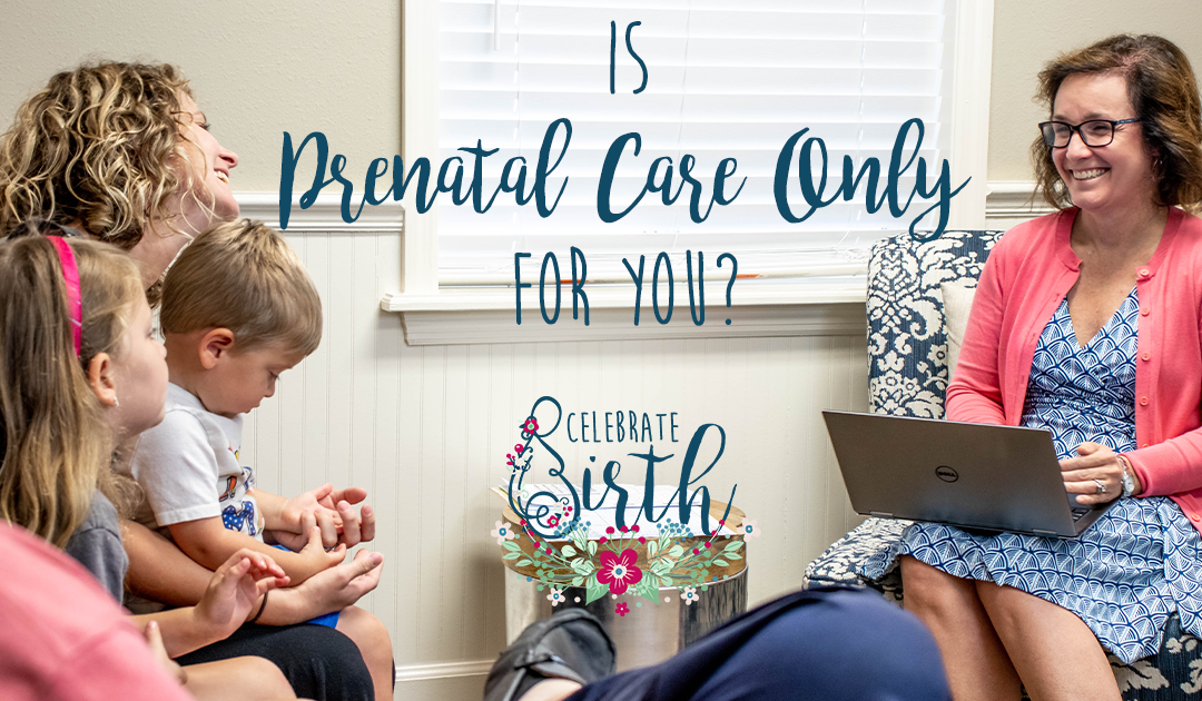 Is Prenatal Care Only for You?
