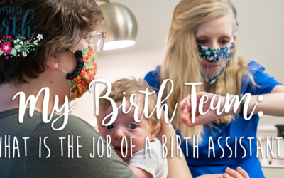 My birth team: What is the job of a birth assistant?