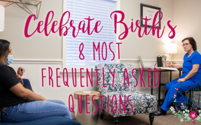 Celebrate Birth's 8 Most Frequently Asked Questions