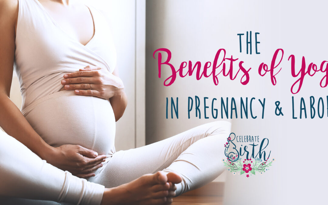 The Benefits of Yoga in Pregnancy & Labor